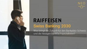 NEO Keynote: Raiffeisen – Swiss Banking 2030 @ ZHAW School of Management and Law | Winterthur | Zürich | Schweiz